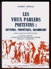 ROBERT MINEAU, LES VIEUX PARLERS POITEVINS, HISTOIRE PHONÉTIQUE GRAMMAIRE