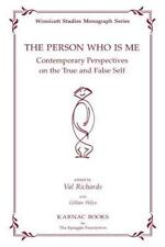 The Person Who Is Me : Contemporary Perspectives on the True and False Self...
