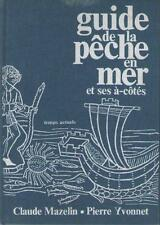 Guide de la Pêche en Mer et ses à-côtés ESCHES AMORCES LEURRES Mazelin & Yvonnet