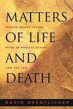 Matters of Life and Death: Making Moral Theory Work in Medical Ethics and the