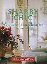 Shabby Chic: Wohnideen vom Flohmarkt von Rachel Ash... | Buch | Zustand sehr gut