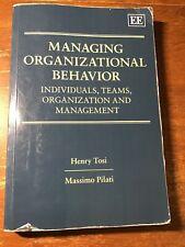 Managing Organizational Behavior: Individuals, Teams, Organization and Manageme