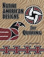 Native American Designs for Quilting by Mori, Joyce
