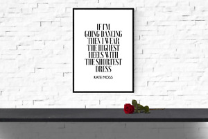 Fashion quote  print - Bedroom print -  Kate Moss Quote - If im going dancing