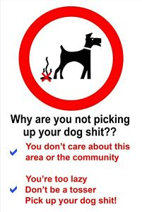 Why are you not picking up your dog shit Waterproof Solvent Resistant sign 9677