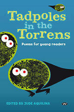 Tadpoles in the Torrens: Poems Poetry by Jude Aquilina + SA best authors PB 2014