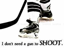 DON'T NEED A GUN TO SHOOT ICE HOCKEY SPORT QUOTE TYPOGRAPHY POSTER QU231A