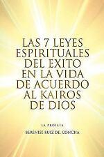 Las 7 Leyes Espirituales del Exito en la Vida de Acuerdo al Kairos de Dios by...
