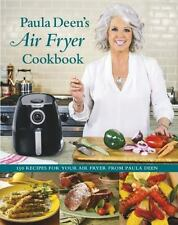 PAULA DEEN'S AIR FRYER COOKBOOK - DEEN, PAULA H. - NEW HARDCOVER BOOK