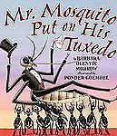 Mr. Mosquito Put on His Tuxedo-ExLibrary