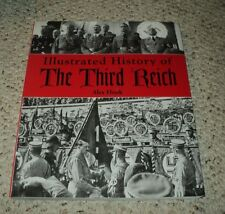 Illustrated History of the Third Reich by Alex Hook 2006  New