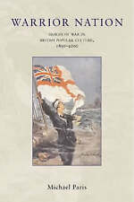 Warrior Nation: Images of War in British Popular Culture, 1850-2000, Acceptable,