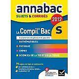 Collectif - Annales Annabac 2012 La compil' Bac S Francais Maths Hist-géo Educat