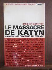 Henri de Montfort: Le massacre de Katyn; Crime Russe ou crime Allemand?