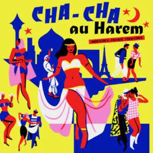 CHA CHA AU HAREM ORIENTICA 1960 1964 BORN BAD RECORDS VINYLE NEUF NEW VINYL LP