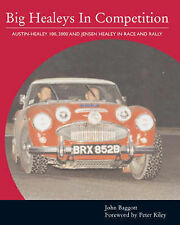 Big Healeys in Competition: Austin-Healey 100, 3000 and Jensen Healey in Race...