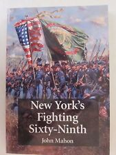 New York's Fighting Sixty-Ninth - A Regimental History of Service