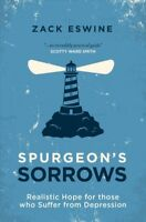 Spurgeon's Sorrows : Realistic Hope for Those Who Suffer from Depression, Pap...
