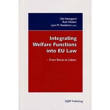 Integrating Welfare Functions into EU Law: From Rome to Lisbon, Very Good,  Book