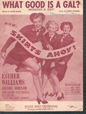 What Good Is A Gal 1952 Esther Williams Skirts Ahoy Sheet Music