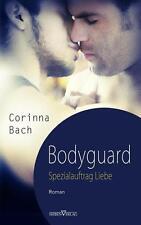 Bodyguard - Spezialauftrag: Liebe von Bach, Corinna