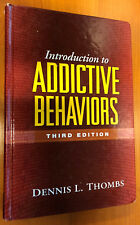 Introduction to Addictive Behaviors by Dennis L. Thombs (3rd edition)