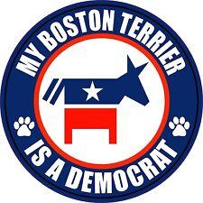 """MY BOSTON TERRIER IS DEMOCRAT 5"""" POLITICAL DOG STICKER"""