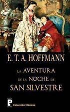 La Aventura de la Noche de San Silvestre by E. t. a. Hoffmann (2012, Paperback)