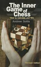 NEW The Inner Game of Chess: How to Calculate and Win by Andrew Soltis