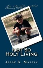 Not So Holy Living : True (only Slightly Embellished) Missionary Kid Stories