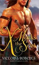 X Marks the Scot (Bad Boys of the Highlands Series) by Roberts, Victoria