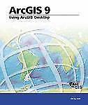 ArcGIS 9: Using ArcGIS Desktop (Arcgis)-ExLibrary