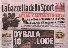 LA GAZZETTA DELLO SPORT=N°14 18/1/2016=UDINESE-JUVE 0-4=MILAN-FIORENTINA 2-0
