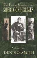 Further Chronicles of Sherlock Holmes, Paperback by Smith, Denis O, Like New ...