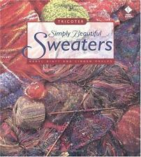 Simply Beautiful Sweaters: Tricoter Hiatt, Beryl, Phelps, Linden Paperback