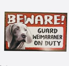 Beware Guard Dog on Duty Sign Weimaraner Wood Hanging Sign 8 X 5""