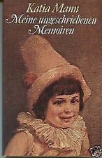 Katia Mann - Meine ungeschriebenen Memoiren