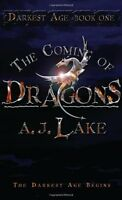 The Coming of Dragons: No. 1: The Darkest Age,A. J. Lake