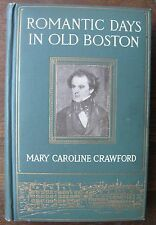 ROMANTIC DAYS IN OLD BOSTON Mary Caroline Crawford 1910 Hard Cover Book