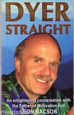 DYER STRAIGHT  Wayne Dyer and Leon Nacson ~ SC 1996