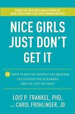 Nice Girls Just Don't Get It: 99 Ways to Win the Respect You Deserve, -ExLibrary