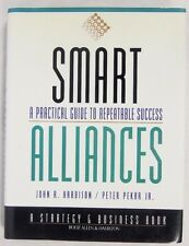 Smart Alliances: A Practical Guide to Repeatable Success 1st Edition