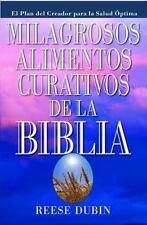 Milagrosos Alimentos Curativos de la Biblia by Reese P. Dubin and Reese Dubin...