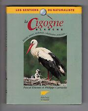 La Cigogne Blanche  Biologie, mœurs, mythologie, cohabitation,protection…