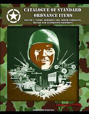WWII CATALOG OF ORDNANCE ITEMS Vol. 1  TANKS  ARMORED CARS  TRUCKS  & AUTOS
