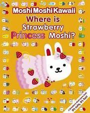 MoshiMoshiKawaii Where Is Strawberry Princess Moshi?, Good Condition Book, Moshi