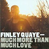QUAYE Finley - Much more than much love - CD Album