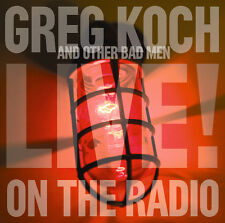 Blues CD Greg Koch Live On The Radio with other Bad Men