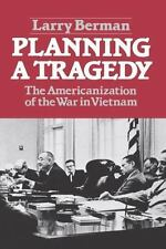 Planning a Tragedy : The Americanization of the War in Vietnam by Larry...