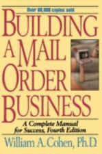 Building a Mail Order Business : A Complete Manual for Success by William A....